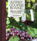 a first course in wine amatuzzi cover 120x134 - 'A First Course in Wine' by Batali somm Dan Amatuzzi easy to digest
