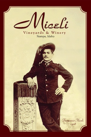Francesco Miceli is featured on the label of Miceli Vineyards and Winery's label in Nampa, Idaho.