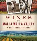 wines of walla walla book feature 120x134 - New book digs into Walla Walla Valley wine roots