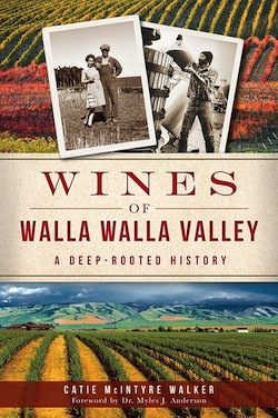 A new book takes a deep look at the Walla Walla Valley wine industry.