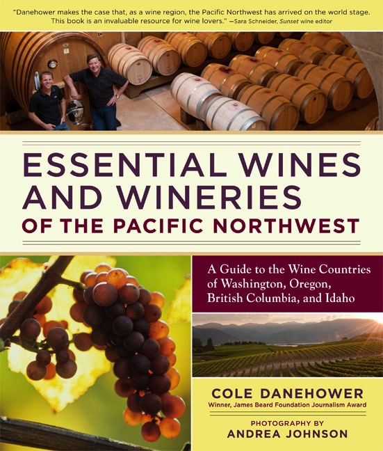 """Cole Danehower wrote """"Essential Wines and Wineries of the Pacific Northwest"""" in 2010."""