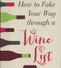 how to fake your way through a wine list cover feature 120x134 - Review: 'Fake Your Way Through a Wine List'