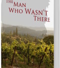 man who wasnt there 1 120x134 - Oregon wine veteran's latest book a delicious mystery