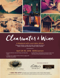Clearwater Wine Weekend at River Dance Lodge - April 29 & 30