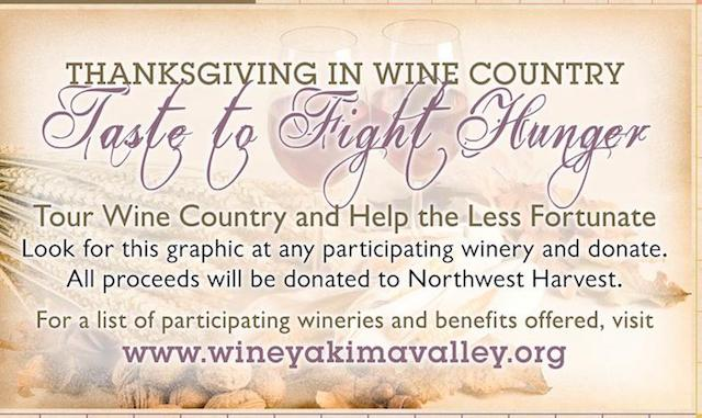 Wine tourists who visit participating wineries will see the Thanksgiving in Wine Country Taste to Fight Hunger posters, encouraging them to help support food banks in the Columbia Valley.