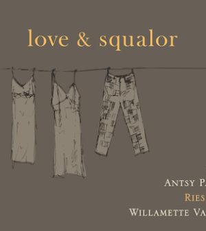 Love & Squalor 2013 Antsy Pants Riesling, Willamette Valley, $28 - Great Northwest Wine
