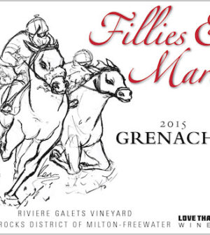 Love That Red Winery 2015 Riviere Galets Vineyard Fillies & Mares Grenache, The Rocks District of Milton-Freewater, $50 - Great Northwest Wine