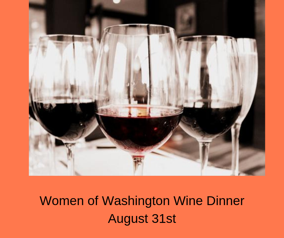 Women of Washington Wine Dinner August 31st - Women of Washington Wine Dinner