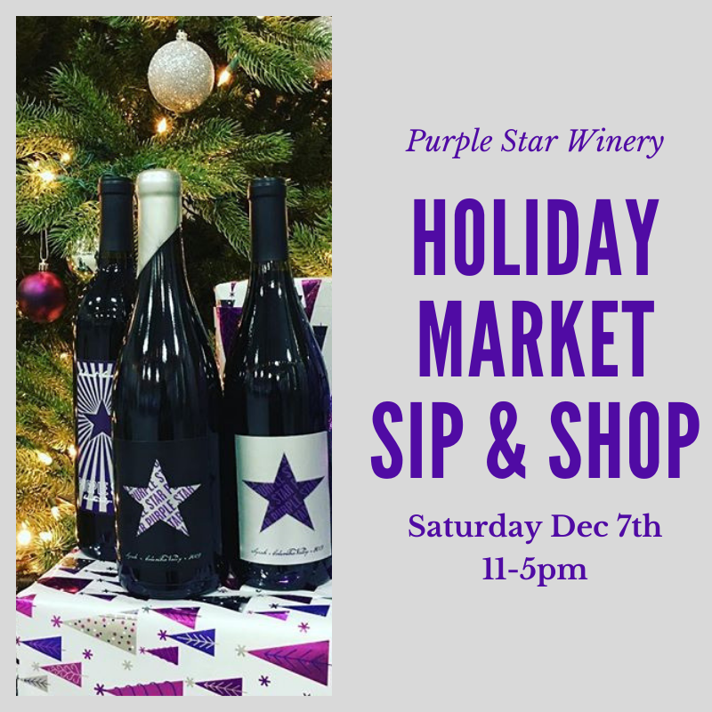 Holiday Market - Annual Holiday Market at Purple Star Winery
