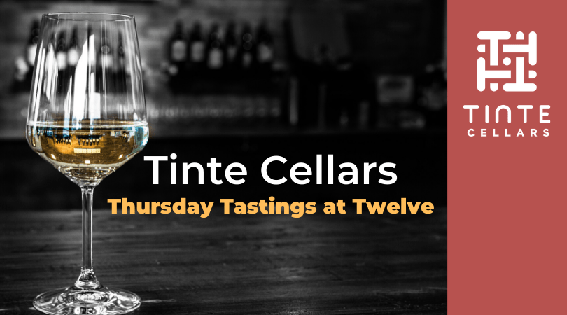 Tastings at Twelve V3 CwwLKH.tmp  - Thursday Tastings at Twelve – Virtual Tinte Cellars Wine Tasting