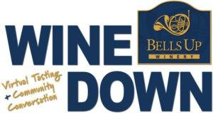 WineDownWithBellsUpLogo 1200x628 1 scaled e1588108477530 VBNvC3.tmp  300x167 - Wine Down with Bells Up | Virtual Tasting & Conversation
