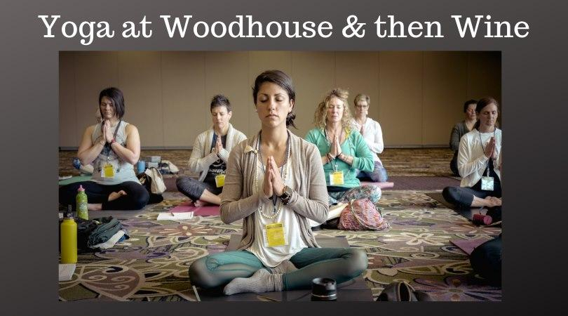 Yoga and Wine - Yoga & Wine at Woodhouse
