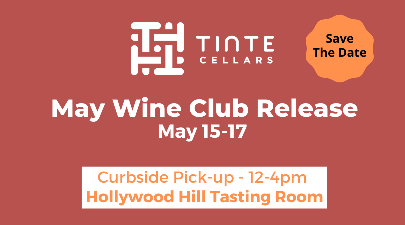 Wine Club Release Event May V2 ob0o08.tmp  - Tinte Cellars – Wine Club Release Weekend (pickup)