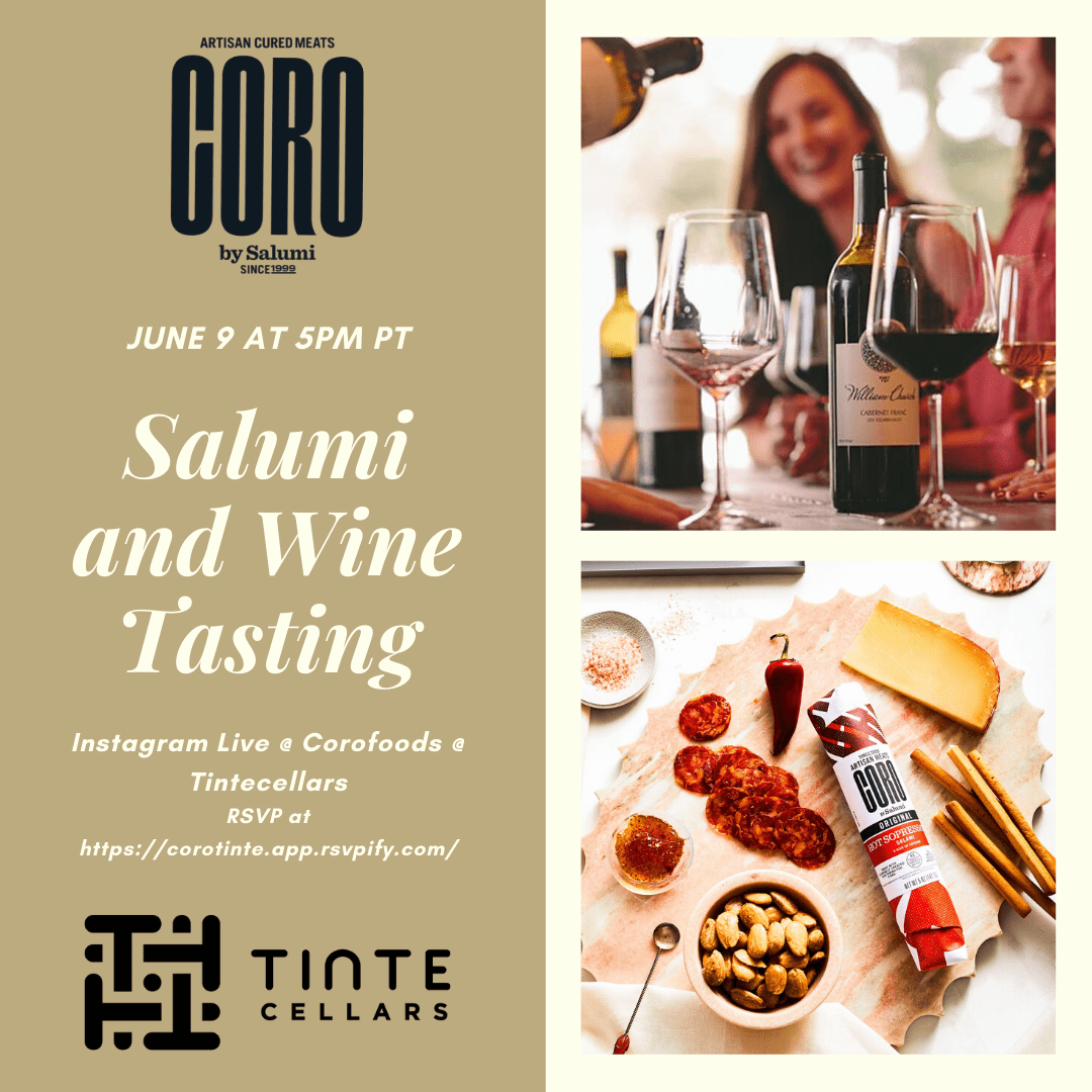 TinteCoroTasting xEonV5.tmp  - Coro Salami & Tinte Cellars Wine Tasting at 5pm on Insta