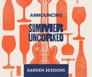 11 4h1yRB.tmp  300x251 - Summer Uncorked Garden Sessions