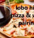 pizzawinepairing 2 xZM8Nv.tmp  120x134 - Lobo Hills Pizza & Wine Pairing!