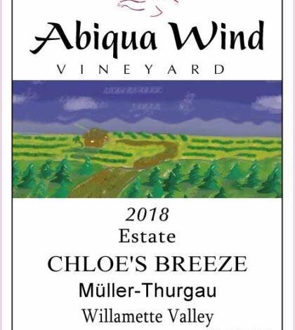 abiqua wind vineyard estate chloe breeze muller thurgau 2018 label 420x470 - Abiqua Wind Vineyard 2018 Estate Chloe's Breeze Müller-Thurgau, Willamette Valley, $15
